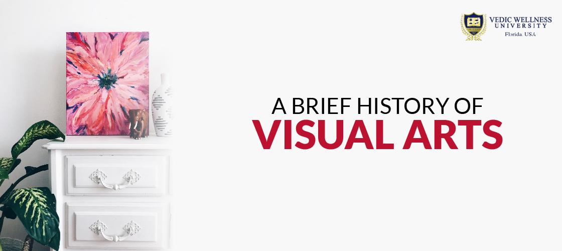 A Brief History of Visual Arts
