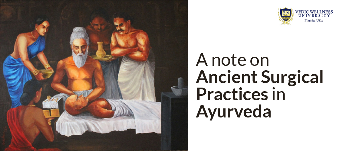 A note on ancient Surgical practices in Ayurveda