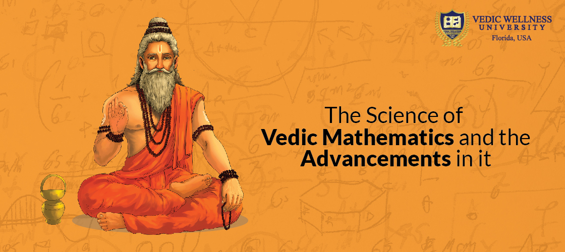 The Science of Vedic Mathematics and the advancements that it has seen.