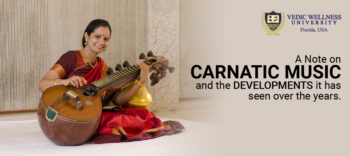 A Note on Carnatic Music and the developments it has seen over the years